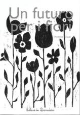 Un futuro per i fiori Florence Faval Editore Editions du Dromadaire