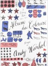 Titolo: Album da colorare (A Coloring Book) Autore: Andy Warhol Editore: Gallucci.https://atlantidekids.wordpress.com/2012/10/03/un-lavoro-new-york-uao/