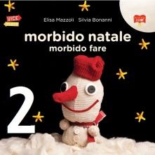 Morbido Natale, morbido fare, Elisa Mazzoli, Silvia Bonanni - Bacchilega Junior