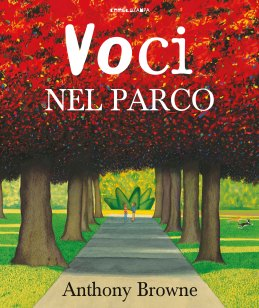 Voci nel parco, Anthony Browne – 2017, Camelozampa