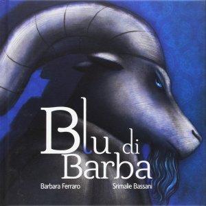 Blu di barba, di Barbara Ferraro e Srimalie Bassani