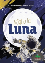 VOGLIO-LA-LUNA_susyzanella_editoriale_scienzacop